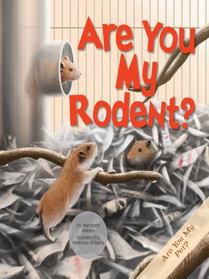 cover image of Are You My Rodent?