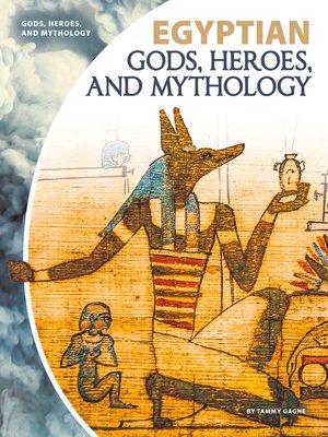 cover image of Egyptian Gods, Heroes, and Mythology