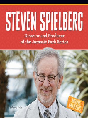 cover image of Steven Spielberg: Director and Producer of the Jurassic Park Series