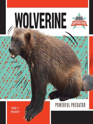 cover image of Wolverine: Powerful Predator