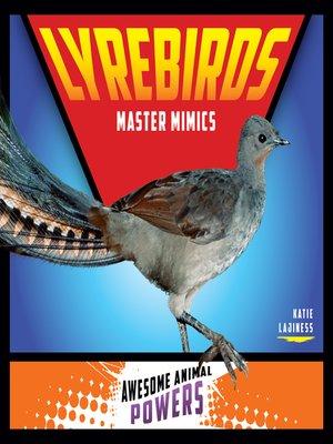 cover image of Lyrebirds: Master Mimics