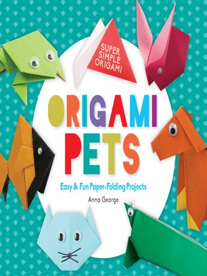 cover image of Origami Pets: Easy & Fun Paper-Folding Projects
