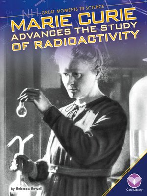 cover image of Marie Curie Advances the Study of Radioactivity