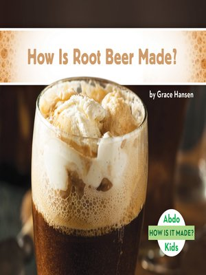 cover image of How Is Root Beer Made?