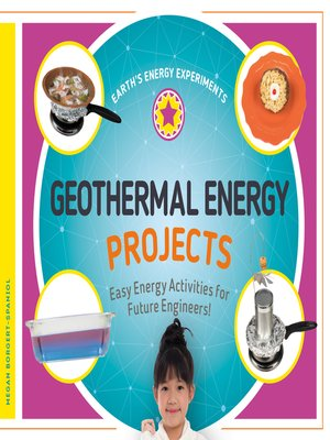 cover image of Geothermal Energy Projects: Easy Energy Activities for Future Engineers!