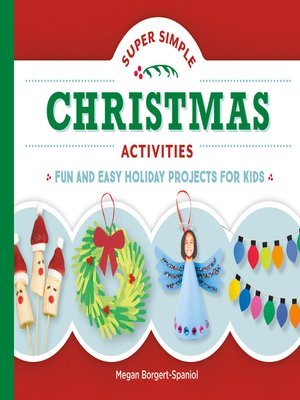 cover image of Super Simple Christmas Activities: Fun and Easy Holiday Projects for Kids