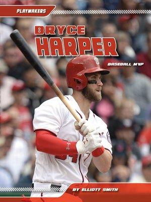 cover image of Bryce Harper: Baseball MVP