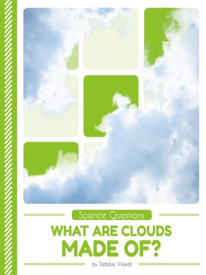 cover image of What Are Clouds Made Of?