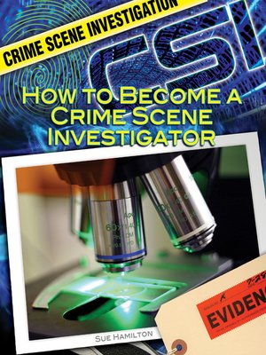 cover image of How to Become a Crime Scene Investigator
