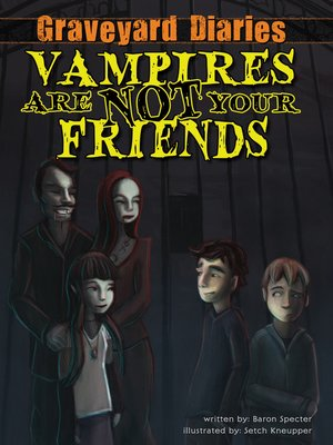 cover image of Vampires Are Not Your Friends