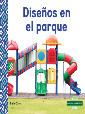 cover image of Diseños en el parque (Patterns at the Park)
