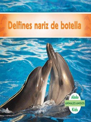 cover image of Delfines nariz de botella (Bottlenose Dolphins)