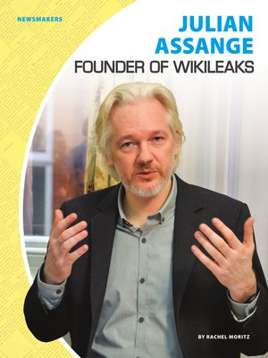 cover image of Julian Assange: Founder of WikiLeaks