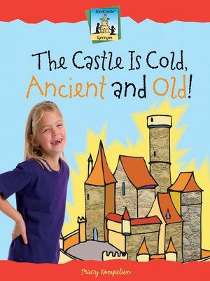 cover image of Castle is Cold, Ancient and Old!