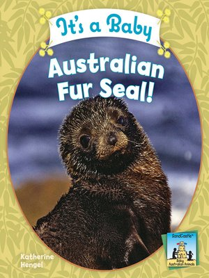 cover image of It's a Baby Australian Fur Seal!