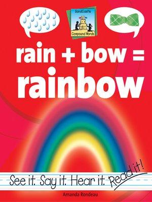 cover image of Rain + Bow=Rainbow