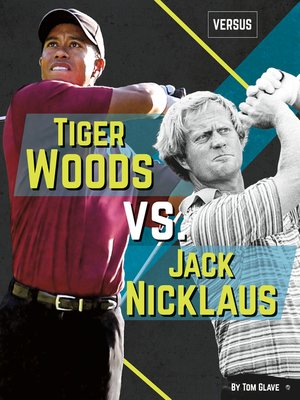 cover image of Tiger Woods vs. Jack Nicklaus