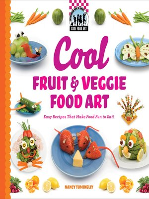 cover image of Cool Fruit & Veggie Food Art