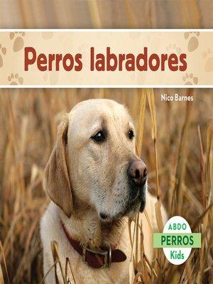 cover image of Los perros labradores