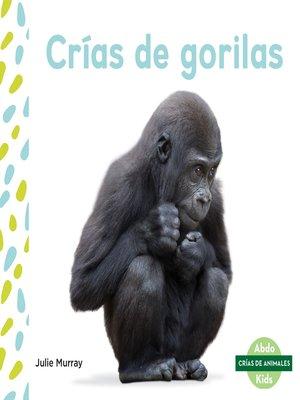 cover image of Crías de gorilas (Baby Gorillas)