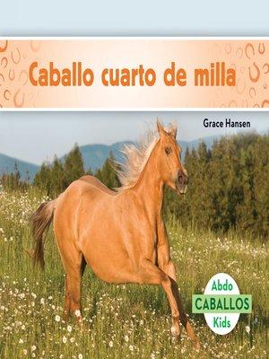 cover image of Caballo cuarto de milla (Quarter Horses)
