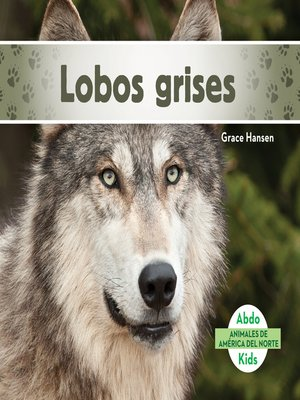 cover image of Lobos grises (Gray Wolves)