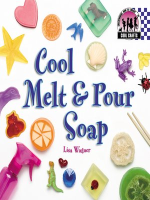 cover image of Cool Melt 'N Pour Soap