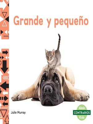 cover image of Grande y pequeño (Big and Small)