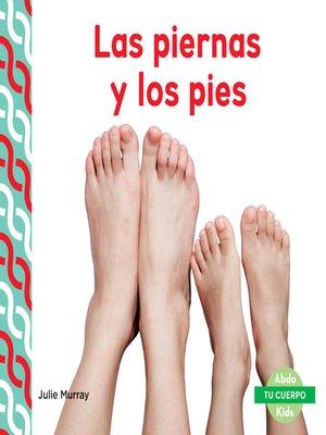 cover image of Las piernas y los pies (Legs & Feet )