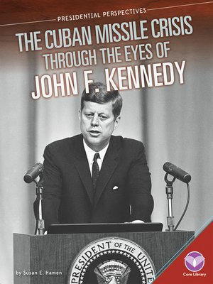 cover image of Cuban Missile Crisis through the Eyes of John F. Kennedy
