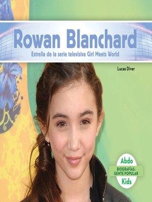 cover image of Rowan Blanchard: Estrella de la serie televisiva Girl Meets World (Rowan Blanchard: Star of Girl Meets World)
