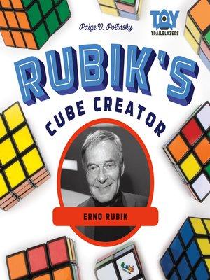 cover image of Rubik's Cube Creator: Erno Rubik