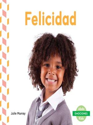 cover image of Felicidad (Happy)