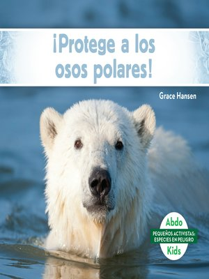 cover image of ¡Protege a los osos polares! (Help the Polar Bears)