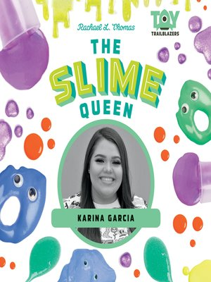 cover image of The Slime Queen: Karina Garcia
