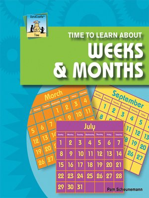 cover image of Time to Learn about Weeks & Months
