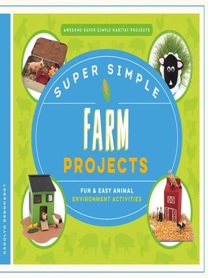 cover image of Super Simple Farm Projects: Fun & Easy Animal Environment Activities