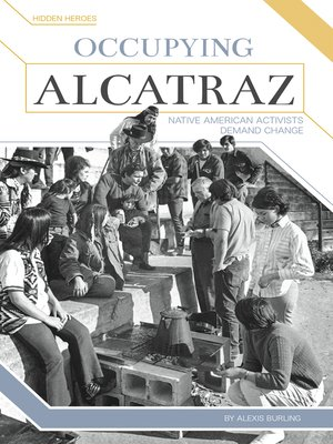cover image of Occupying Alcatraz: Native American Activists Demand Change