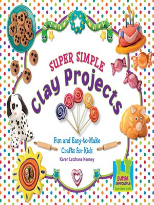cover image of Super Simple Clay Projects