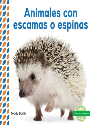 cover image of Animales con escamas o espinas (Scaly & Spiky Animals )