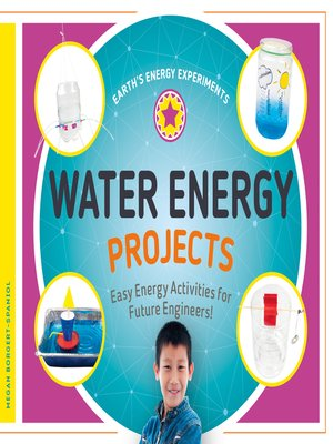 cover image of Water Energy Projects: Easy Energy Activities for Future Engineers!