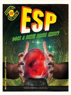 cover image of ESP: Does a Sixth Sense Exist?