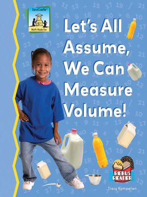 cover image of Let's All Assume, We Can Measure Volume!