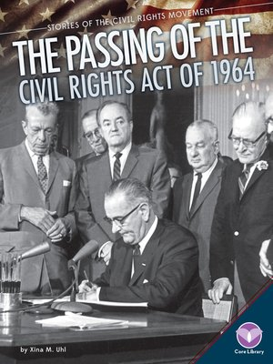 passing of the civil rights act of 1964 by xina m uhl overdrive