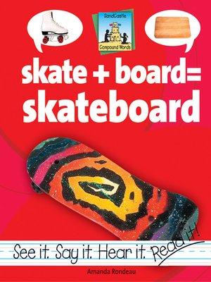 cover image of Skate + Board=Skateboard