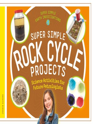 cover image of Super Simple Rock Cycle Projects: Science Activities for Future Petrologists
