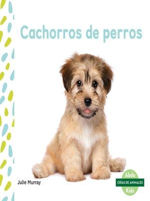 cover image of Cachorros de perros (Puppies)