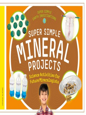 cover image of Super Simple Mineral Projects: Science Activities for Future Mineralogists