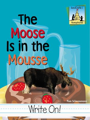 cover image of The Moose is in the Mousse