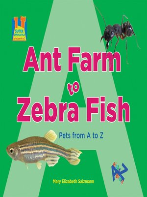 cover image of Ant Farm to Zebra Fish